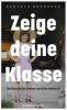 Daniela Dröscher: Zeige deine Klasse. Die Geschichte meiner sozialen  Herkunft